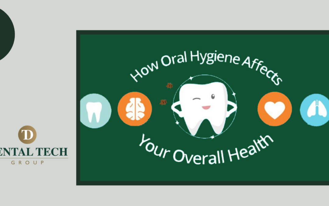 How Oral Hygiene Affects Your Overall Health