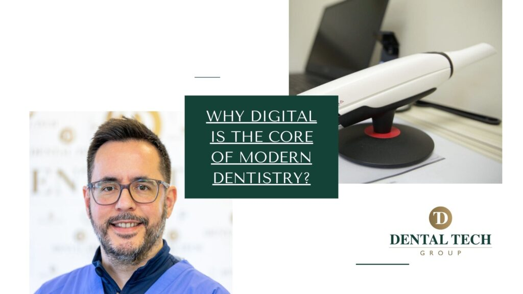 Why digital is the core of modern dentistry_