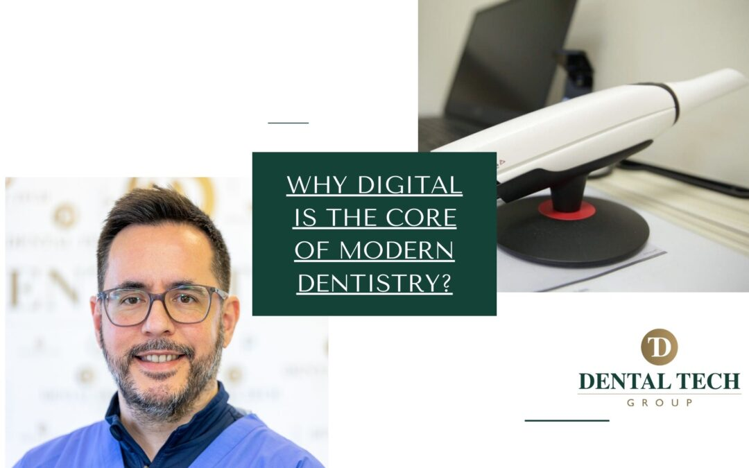 Why digital is the core of modern dentistry?